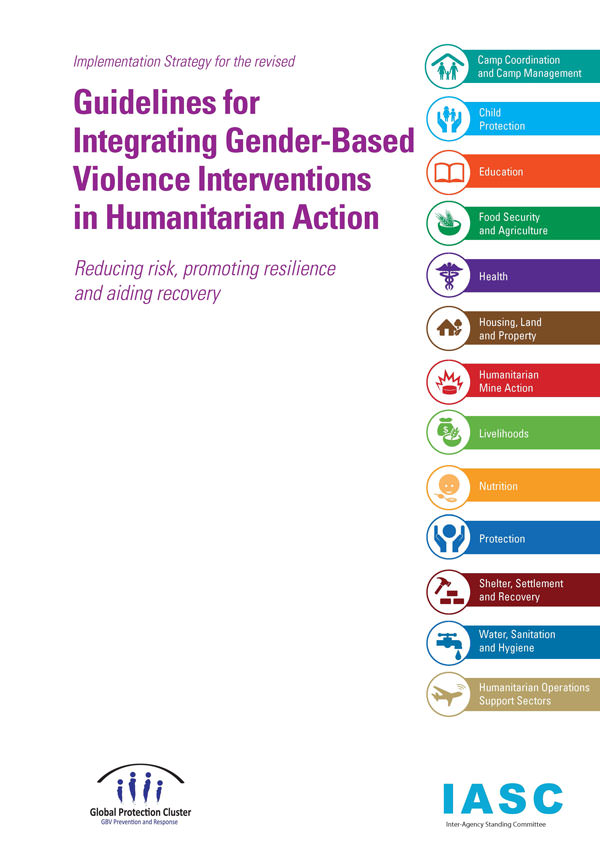 IASC Guidelines for Integrating Gender-Based Violence Interventions in Humanitarian Action