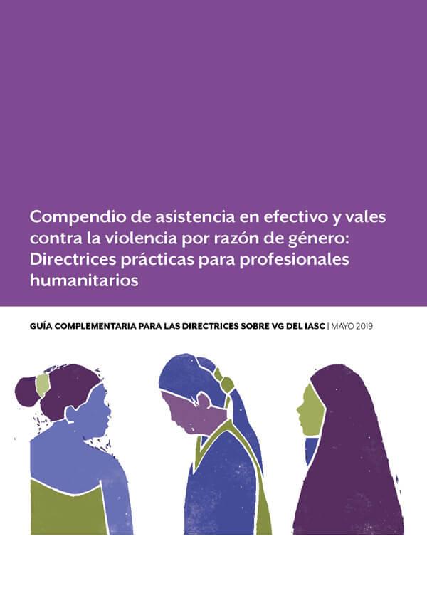 Compendio de asistencia en efectivo y vales contra la violencia por razón de género: Directrices prácticas para profesionales humanitarios