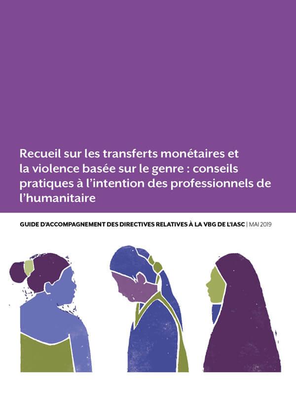 Recueil sur les transferts monétaires et la violence basée sur le genre : conseils pratiques à l'intention des professionnels de l'humanitaire